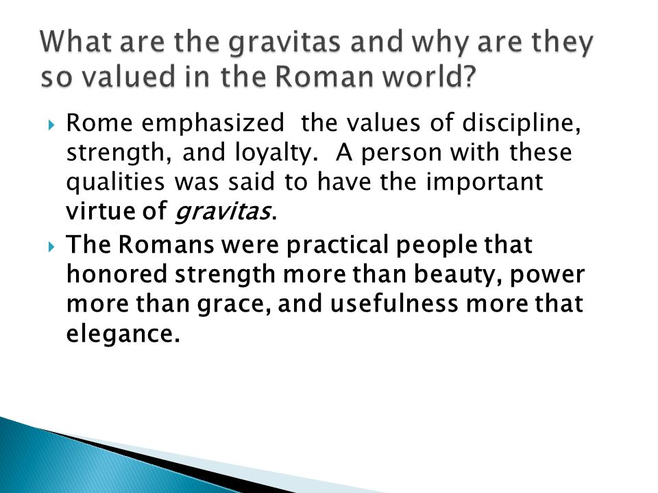 What are the gravitas and why are they so valued in the Roman world