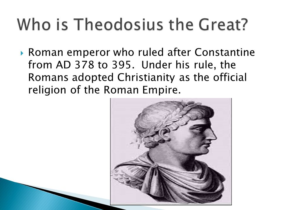 Who is Theodosius the Great