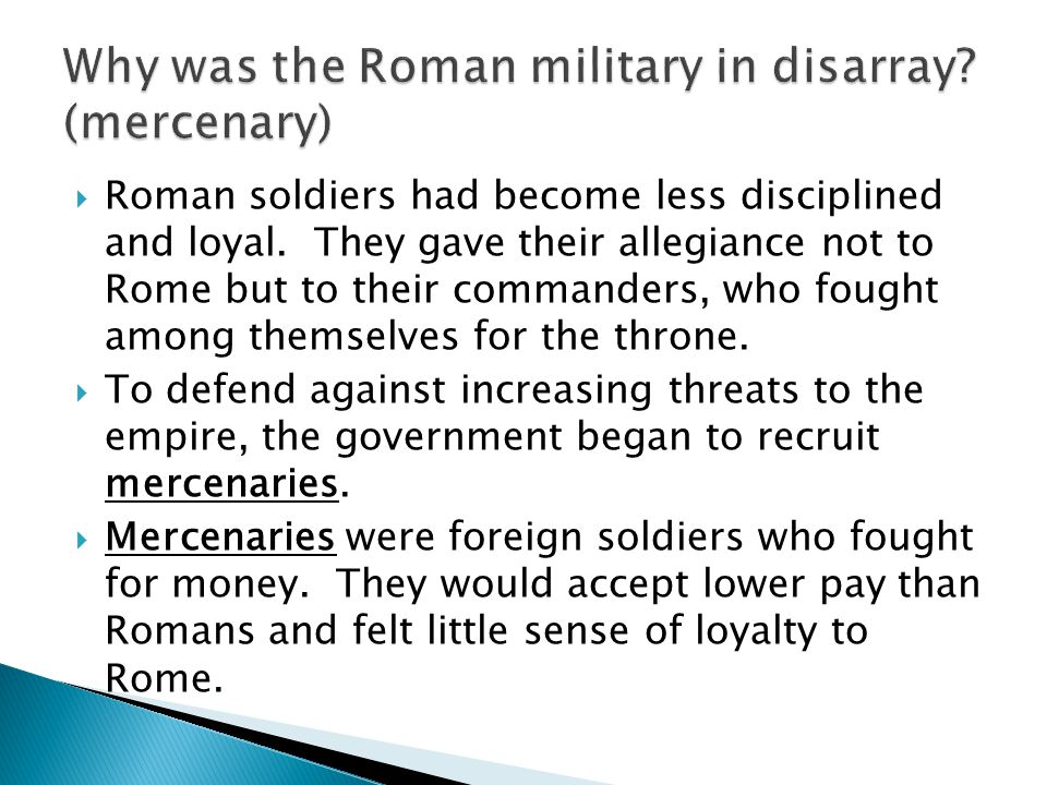 Why was the Roman military in disarray (mercenary)