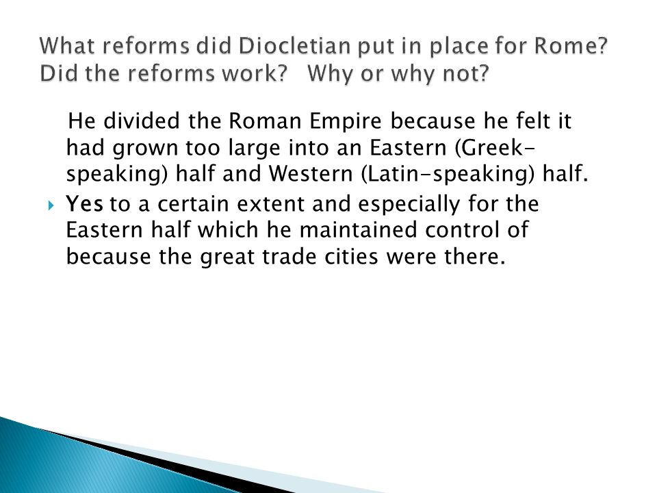 What reforms did Diocletian put in place for Rome Did the reforms work Why or why not