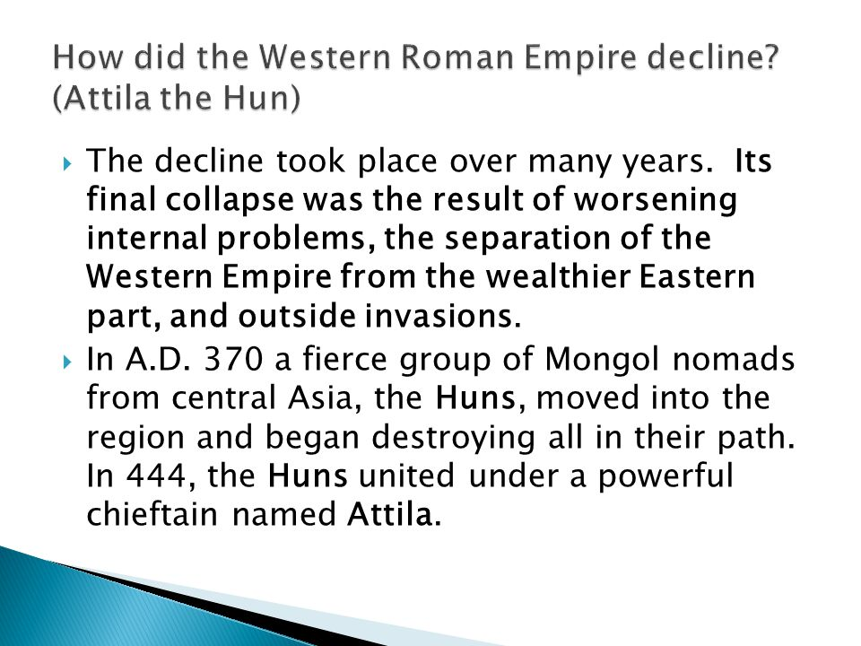 How did the Western Roman Empire decline (Attila the Hun)