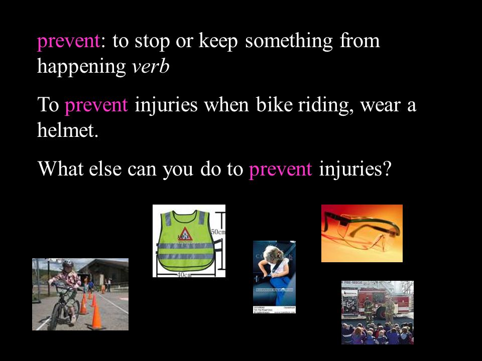 prevent: to stop or keep something from happening verb