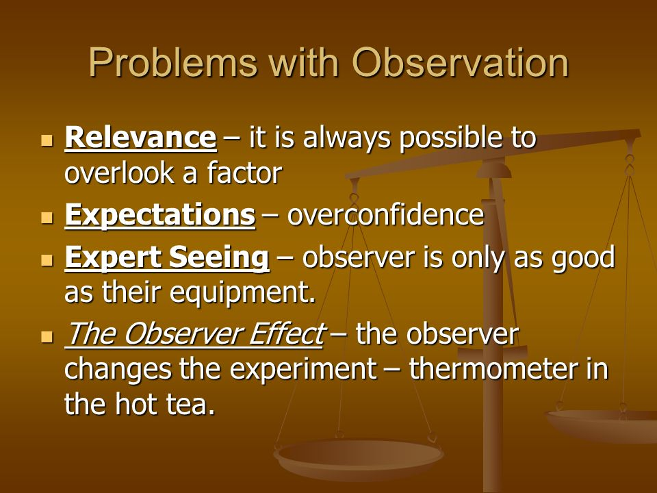 Problems with Observation