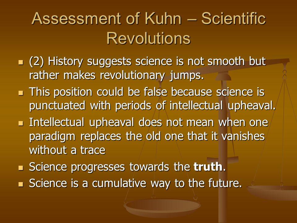 Assessment of Kuhn – Scientific Revolutions