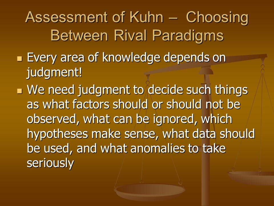 Assessment of Kuhn – Choosing Between Rival Paradigms