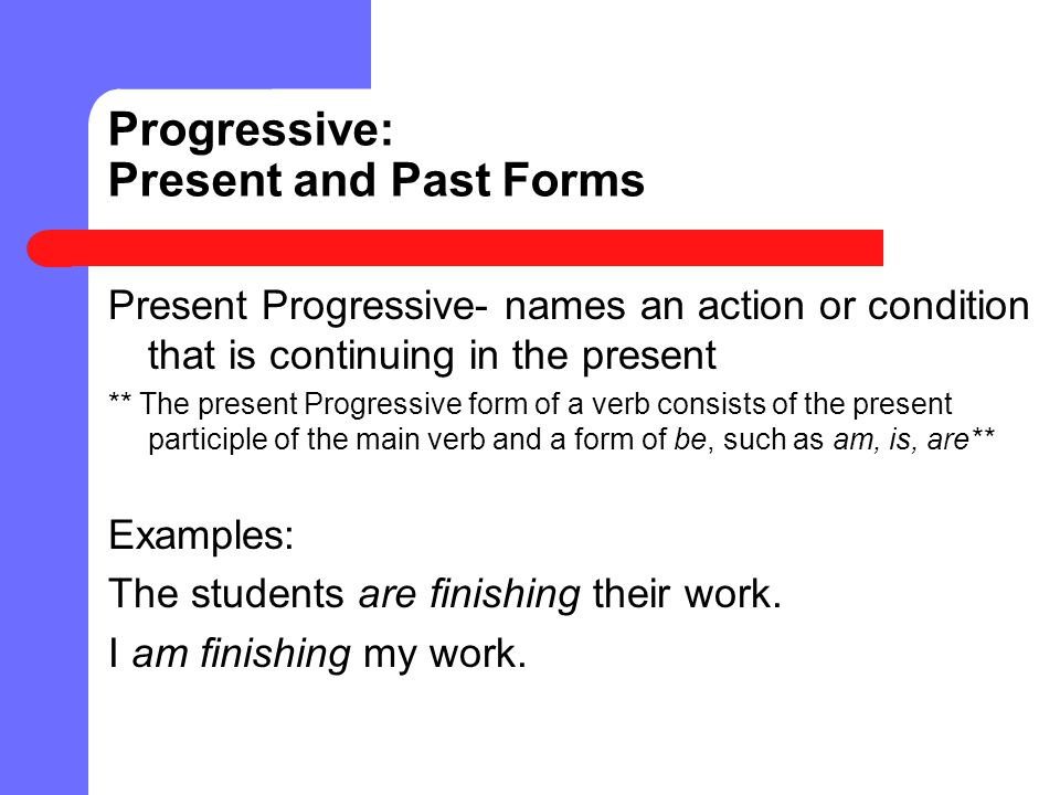 Progressive: Present and Past Forms