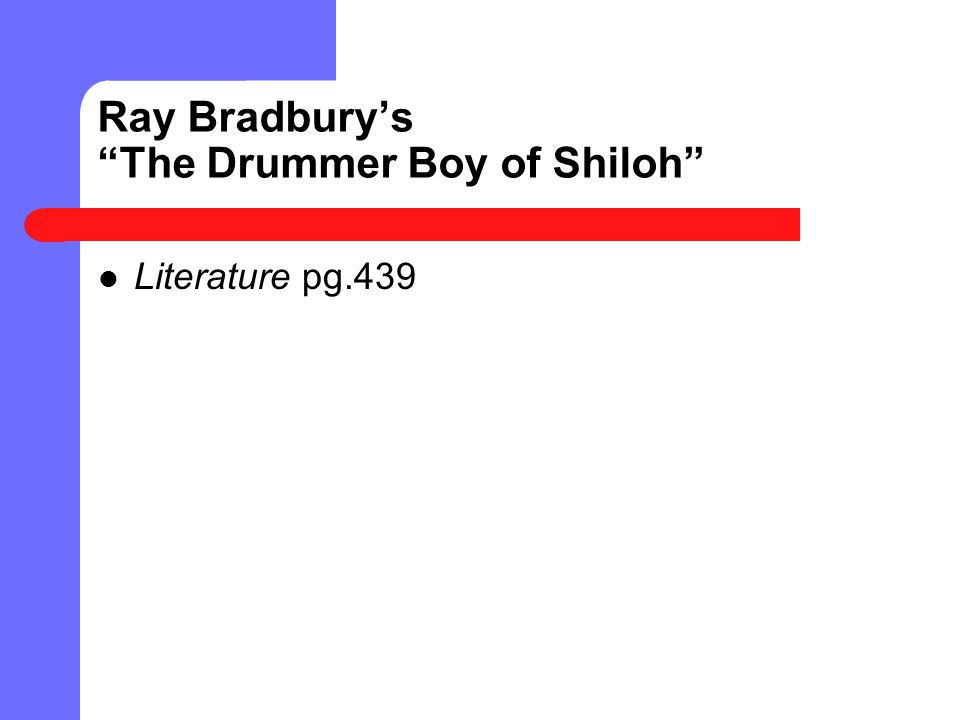 Ray Bradbury's The Drummer Boy of Shiloh