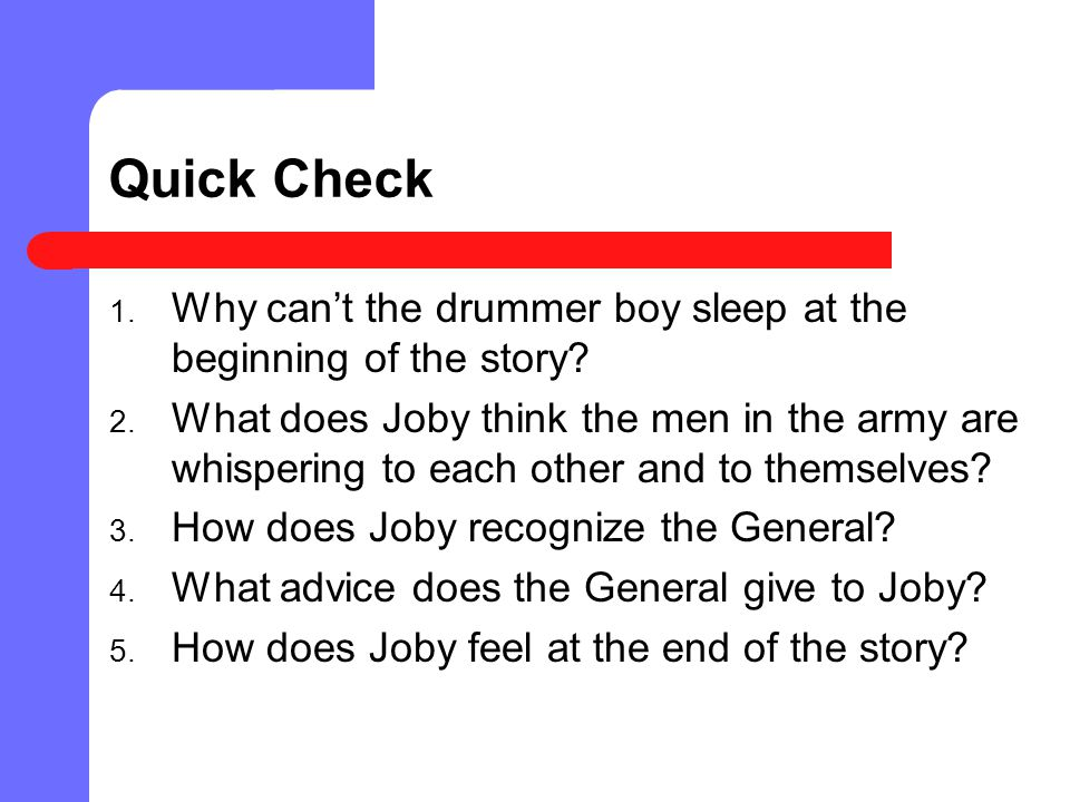 Quick Check Why can't the drummer boy sleep at the beginning of the story