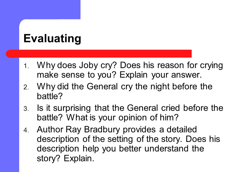 Evaluating Why does Joby cry Does his reason for crying make sense to you Explain your answer.