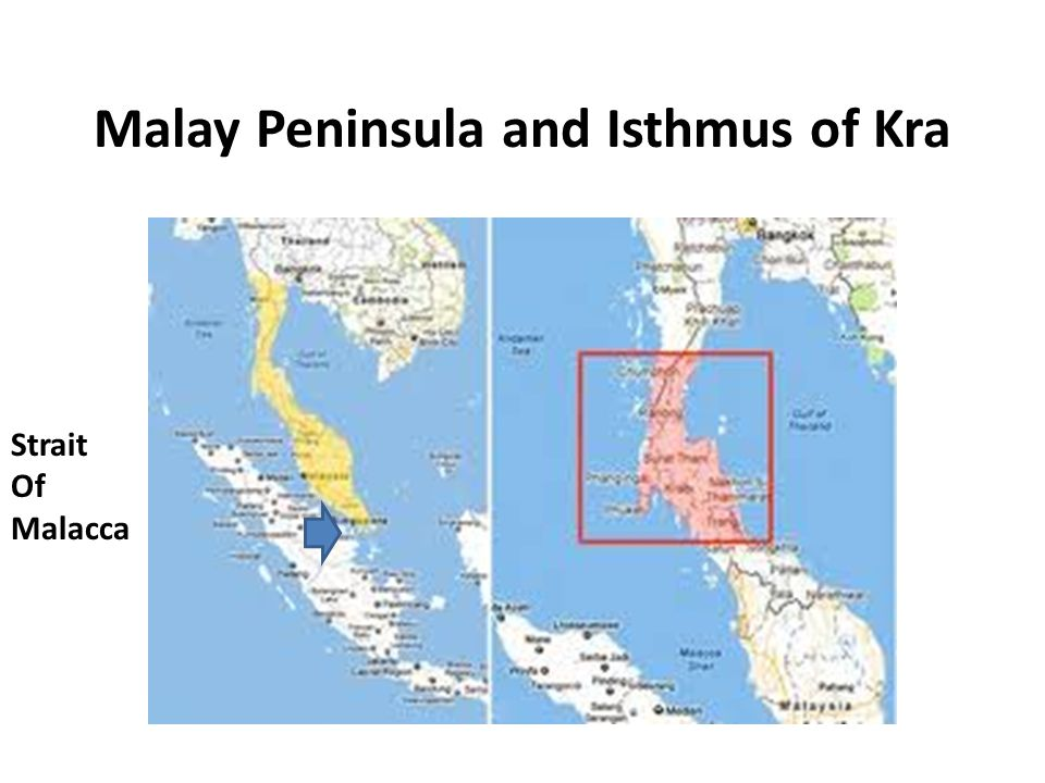 Malay Peninsula and Isthmus of Kra