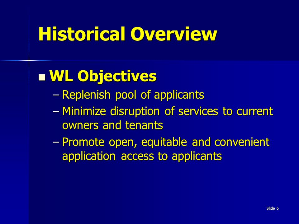 Historical Overview WL Objectives Replenish pool of applicants