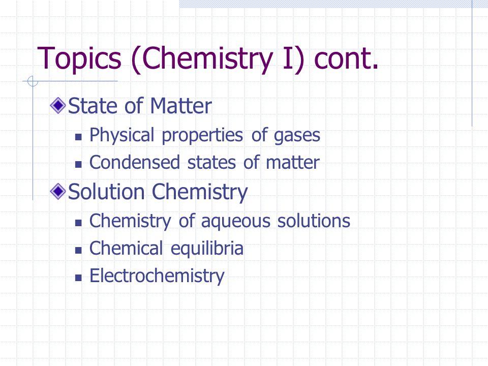 Topics (Chemistry I) cont.