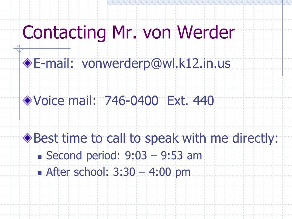 Contacting Mr. von Werder