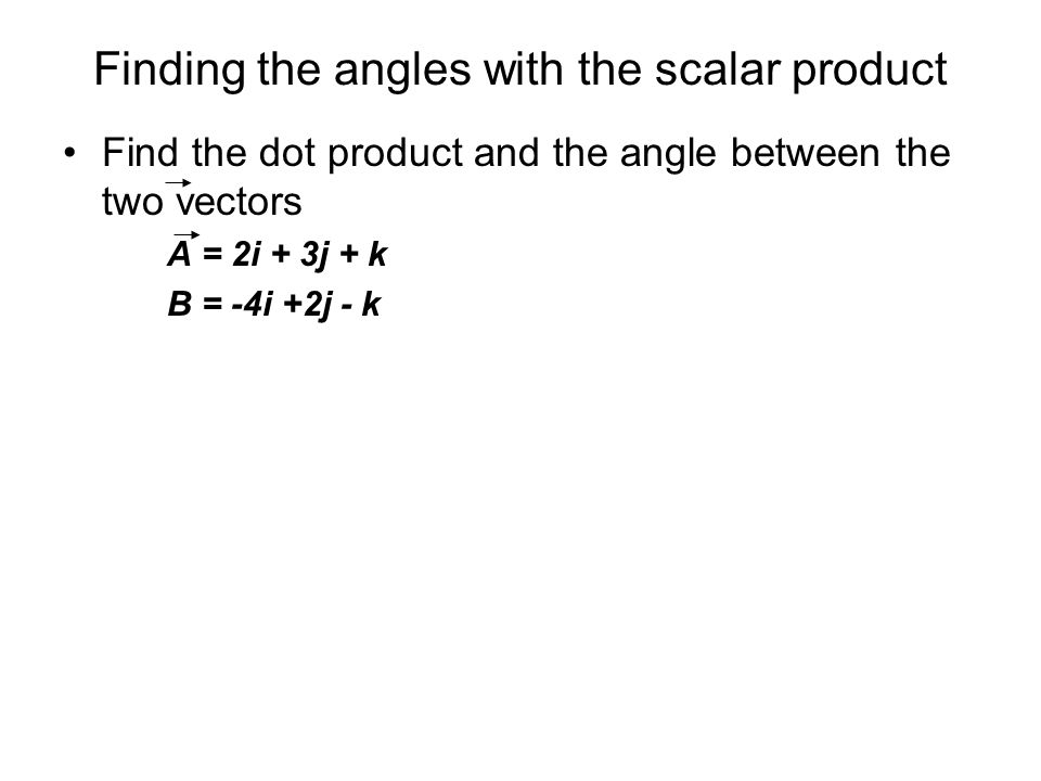 Finding the angles with the scalar product