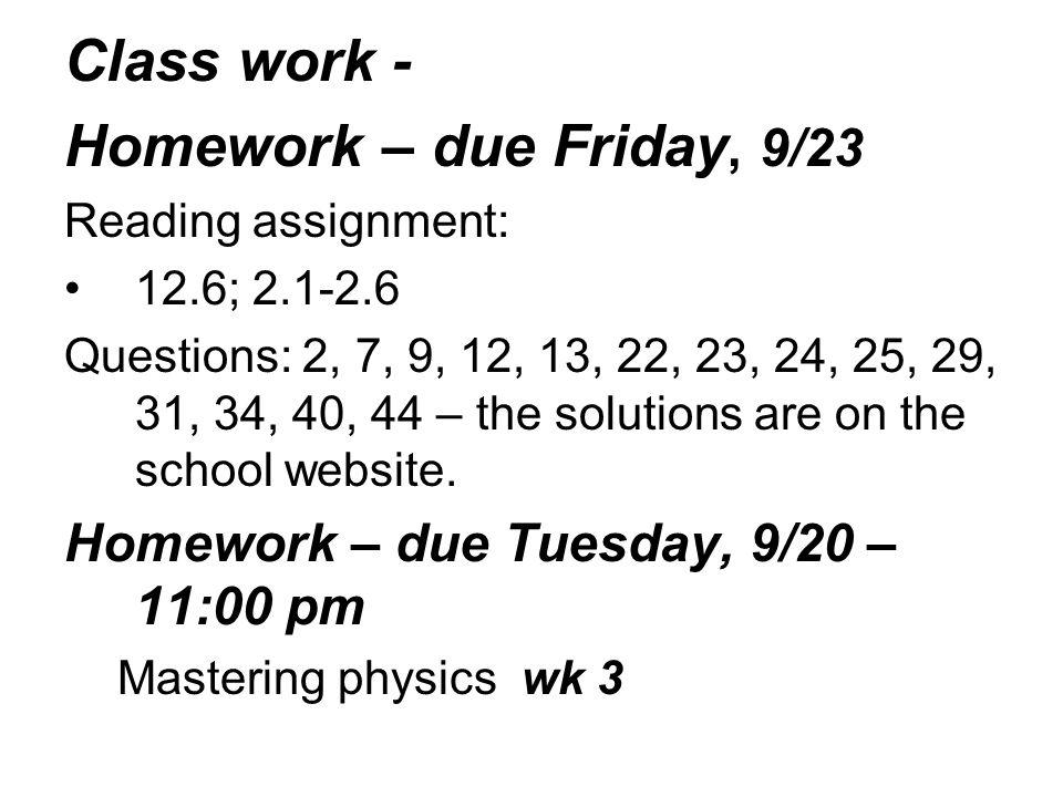 Class work - Homework – due Friday, 9/23