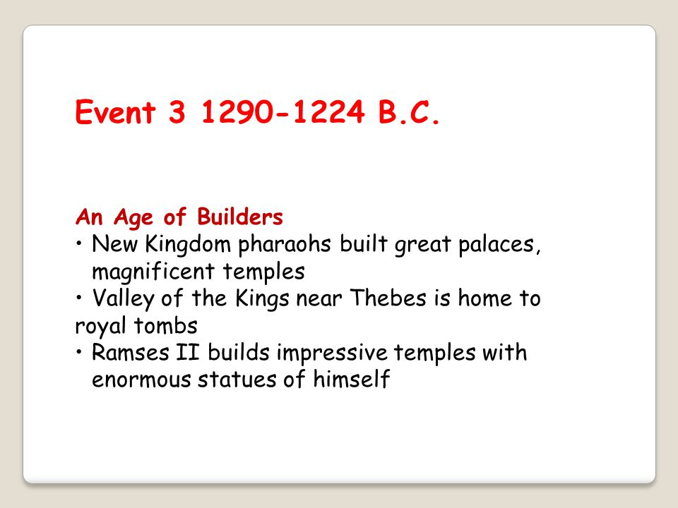 Event 3 1290-1224 B.C. An Age of Builders