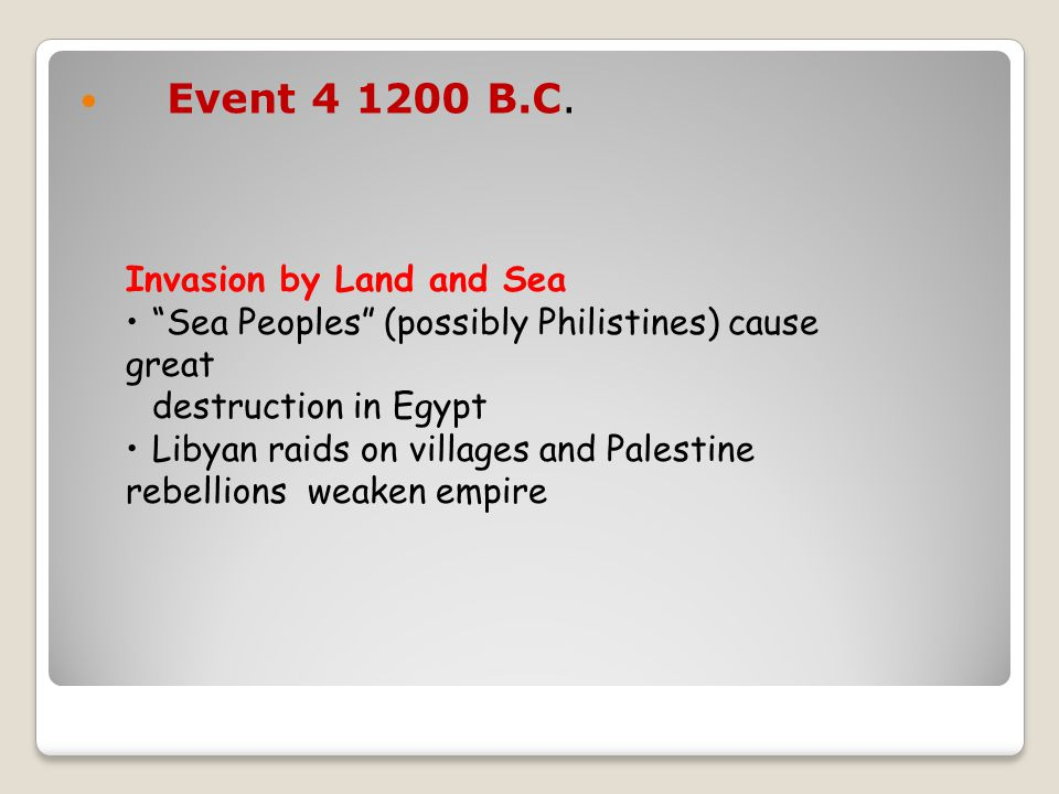 Event 4 1200 B.C. Invasion by Land and Sea