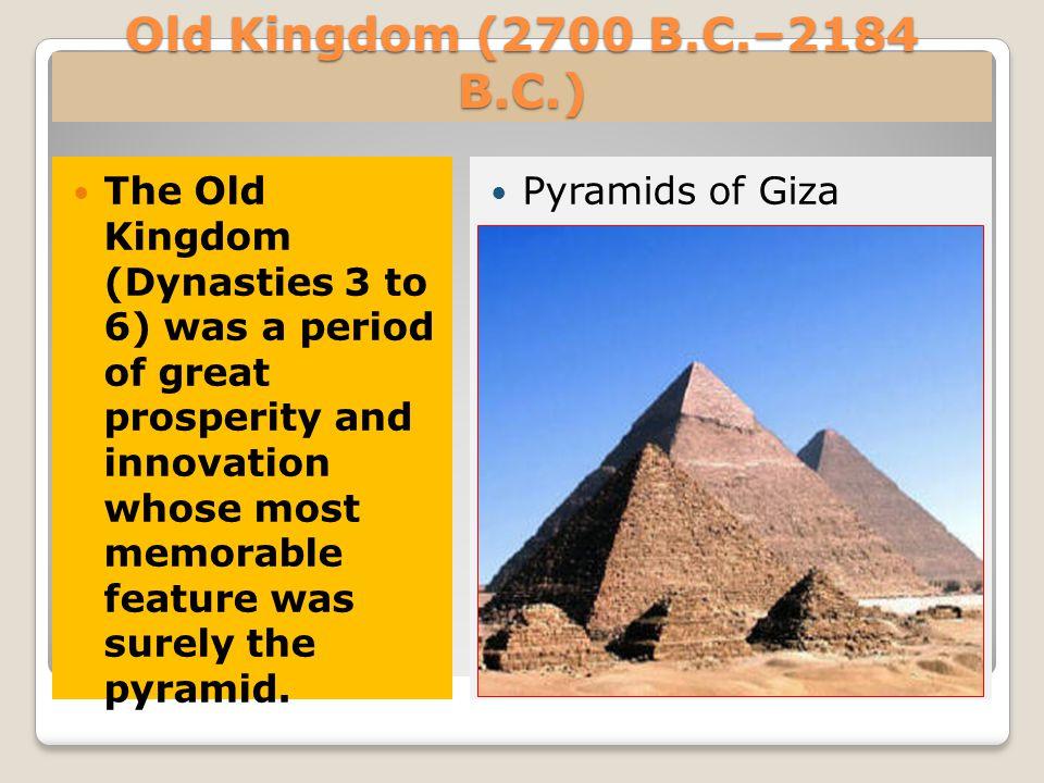 Old Kingdom (2700 B.C.–2184 B.C.)