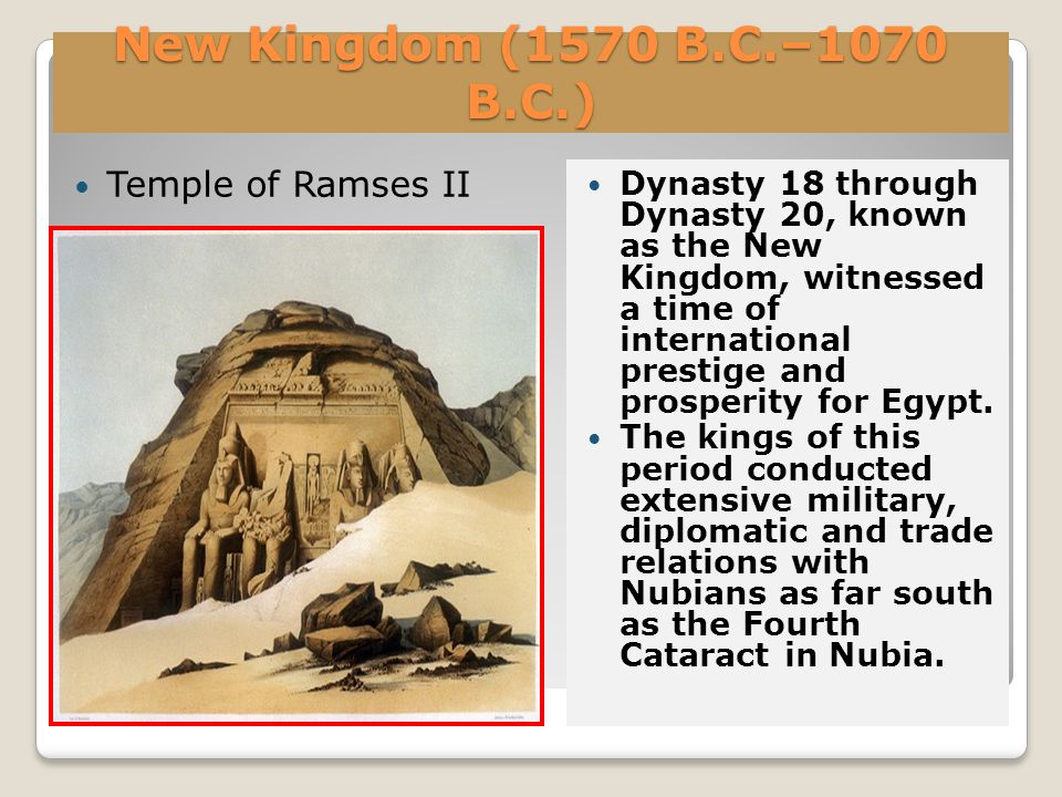 New Kingdom (1570 B.C.–1070 B.C.) Temple of Ramses II