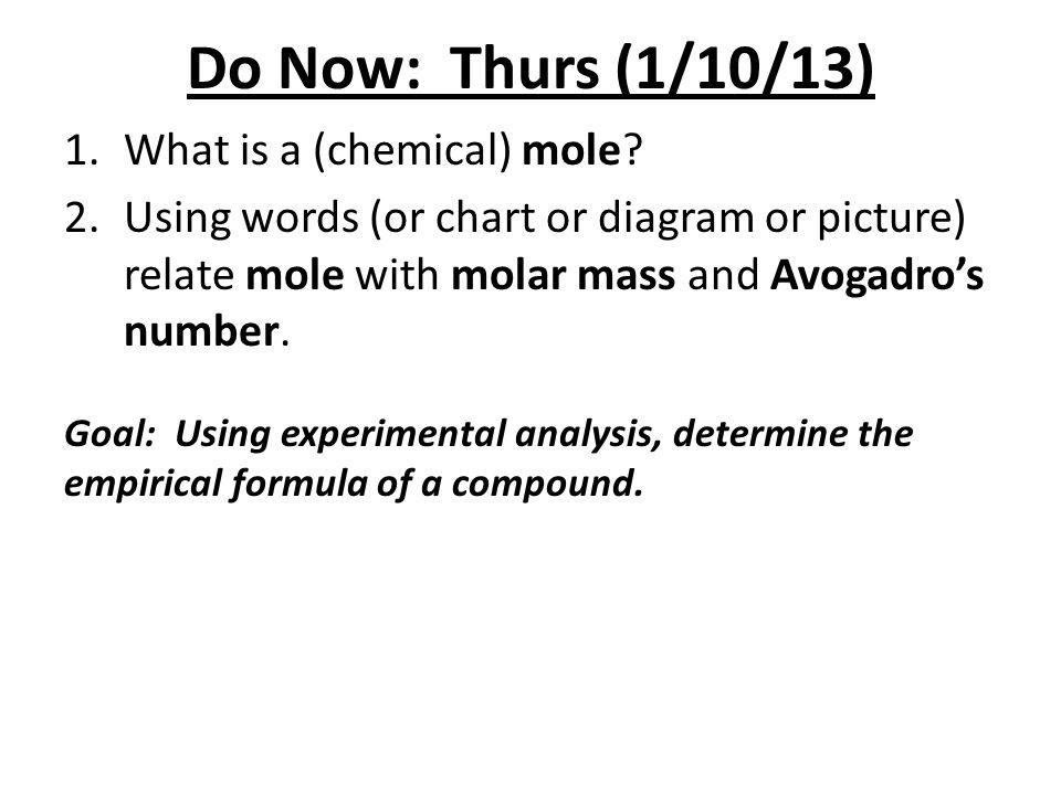 Do Now: Thurs (1/10/13) What is a (chemical) mole