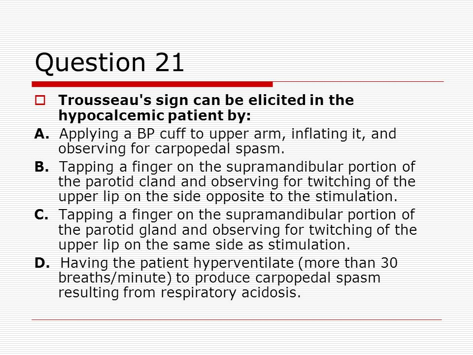 Question 21 Trousseau s sign can be elicited in the hypocalcemic patient by: