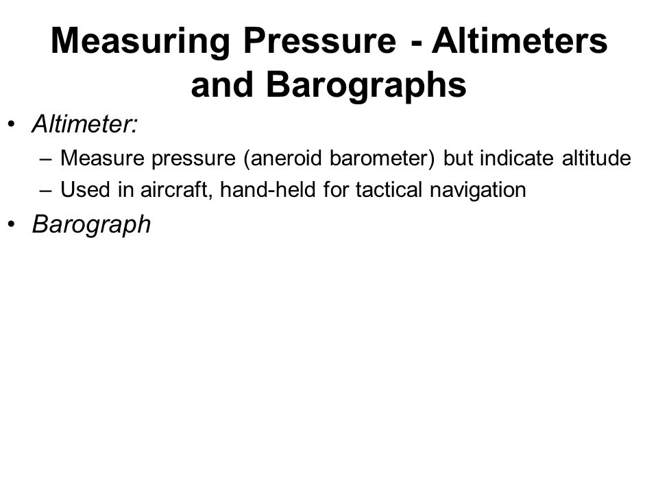 Measuring Pressure - Altimeters and Barographs