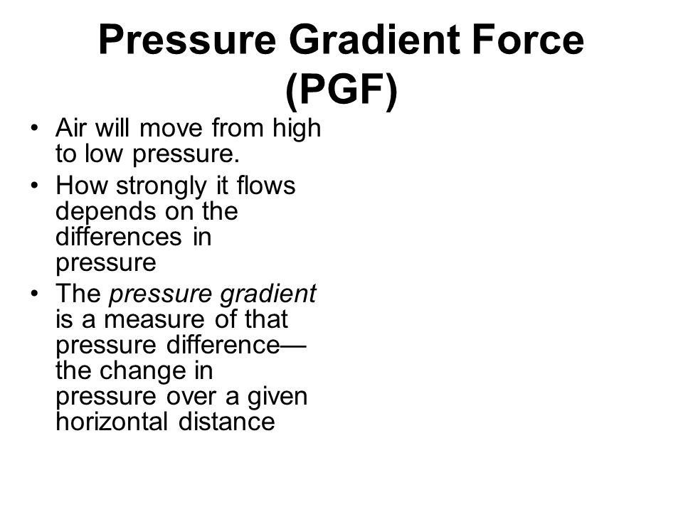 Pressure Gradient Force (PGF)