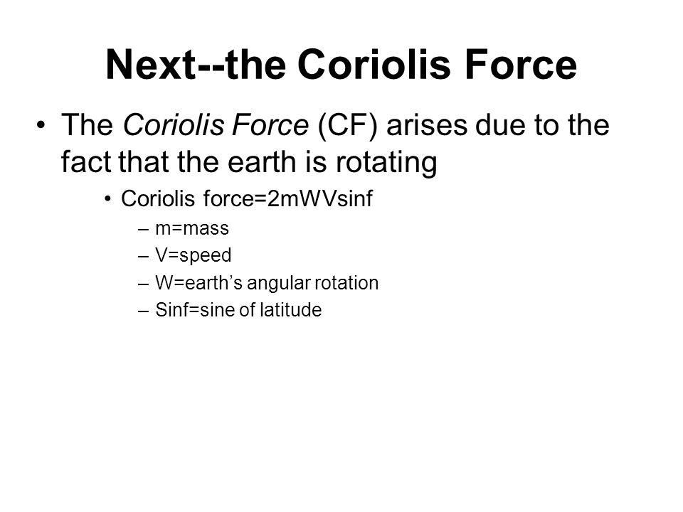 Next--the Coriolis Force