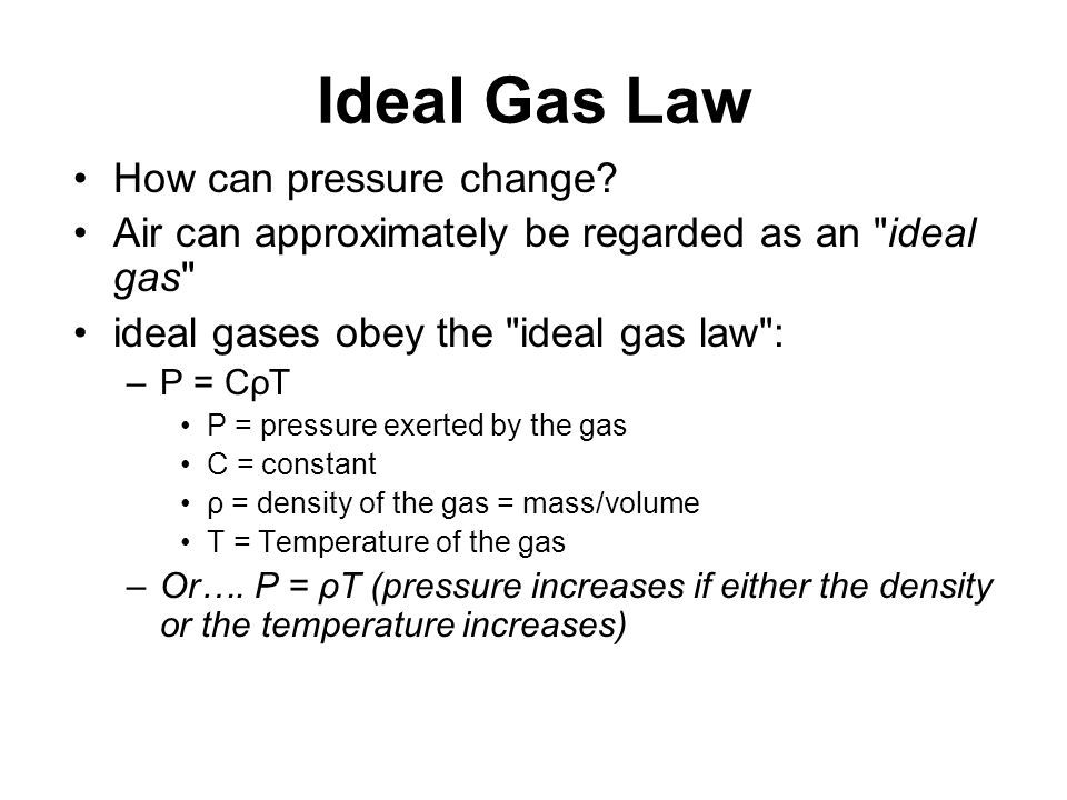Ideal Gas Law How can pressure change