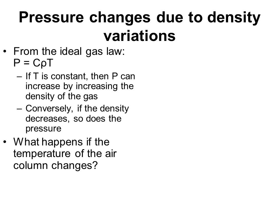 Pressure changes due to density variations
