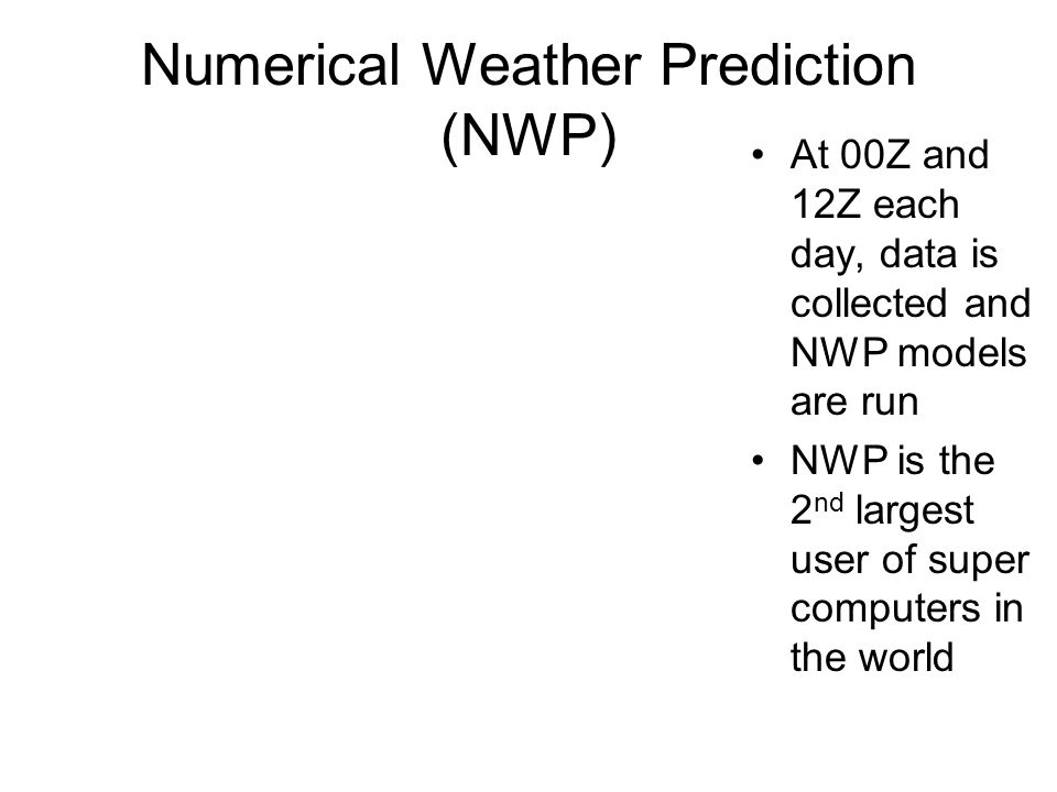 Numerical Weather Prediction (NWP)