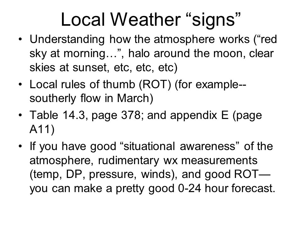 Local Weather signs Understanding how the atmosphere works ( red sky at morning… , halo around the moon, clear skies at sunset, etc, etc, etc)
