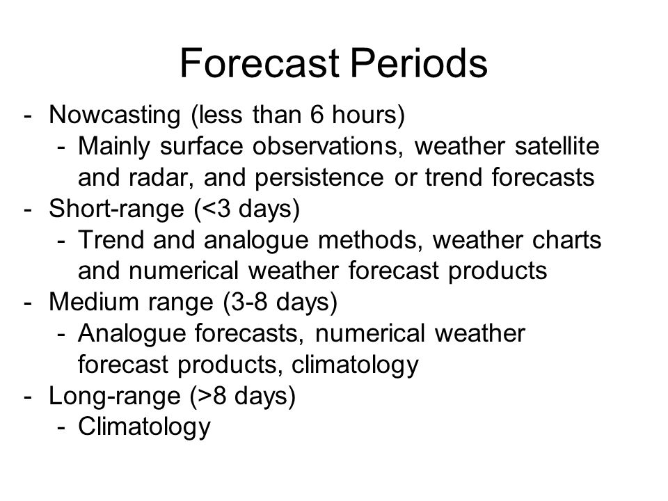 Forecast Periods Nowcasting (less than 6 hours)
