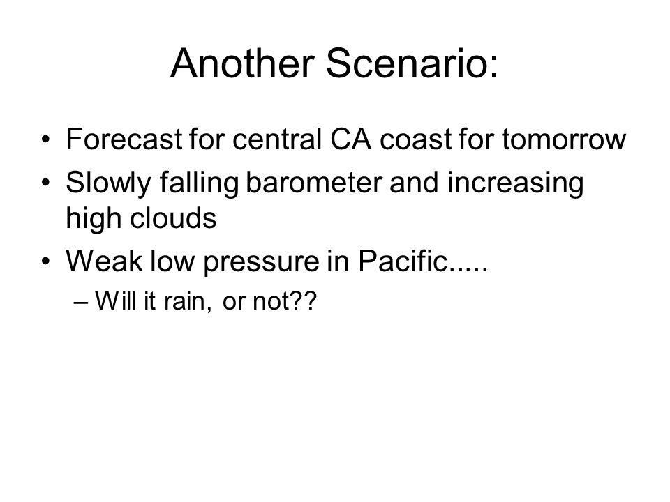 Another Scenario: Forecast for central CA coast for tomorrow