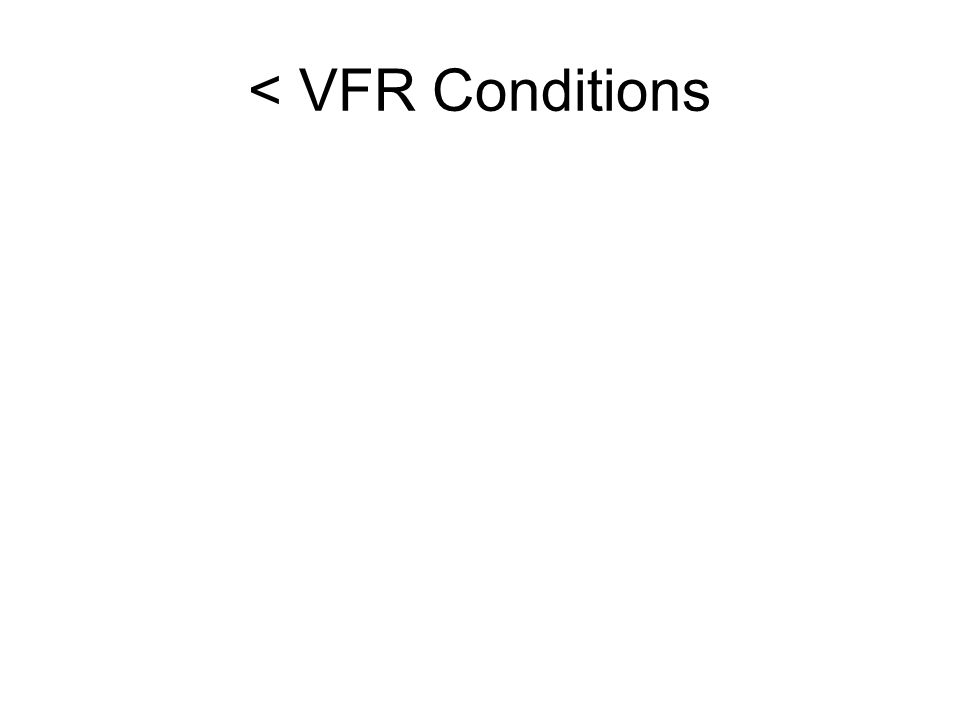 < VFR Conditions