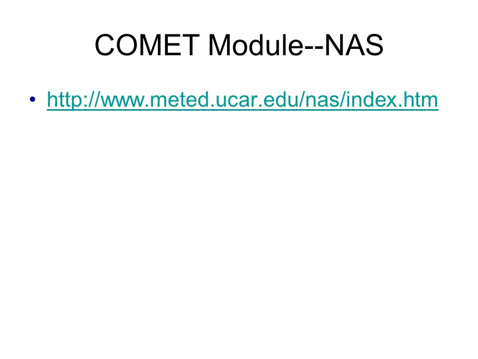 COMET Module--NAS http://www.meted.ucar.edu/nas/index.htm