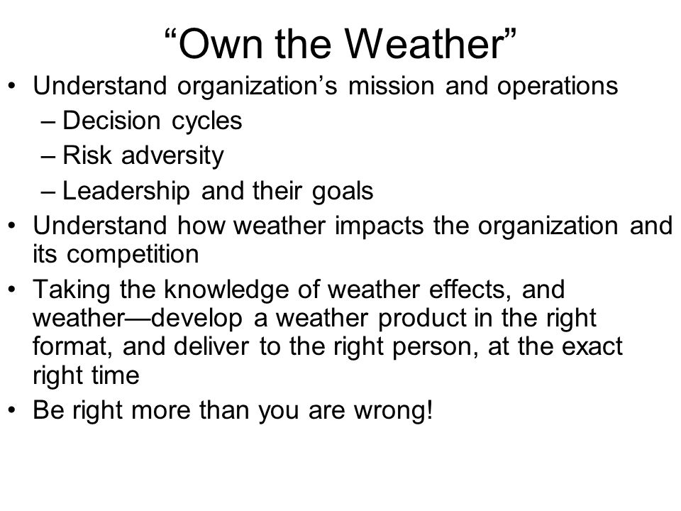 Own the Weather Understand organization's mission and operations