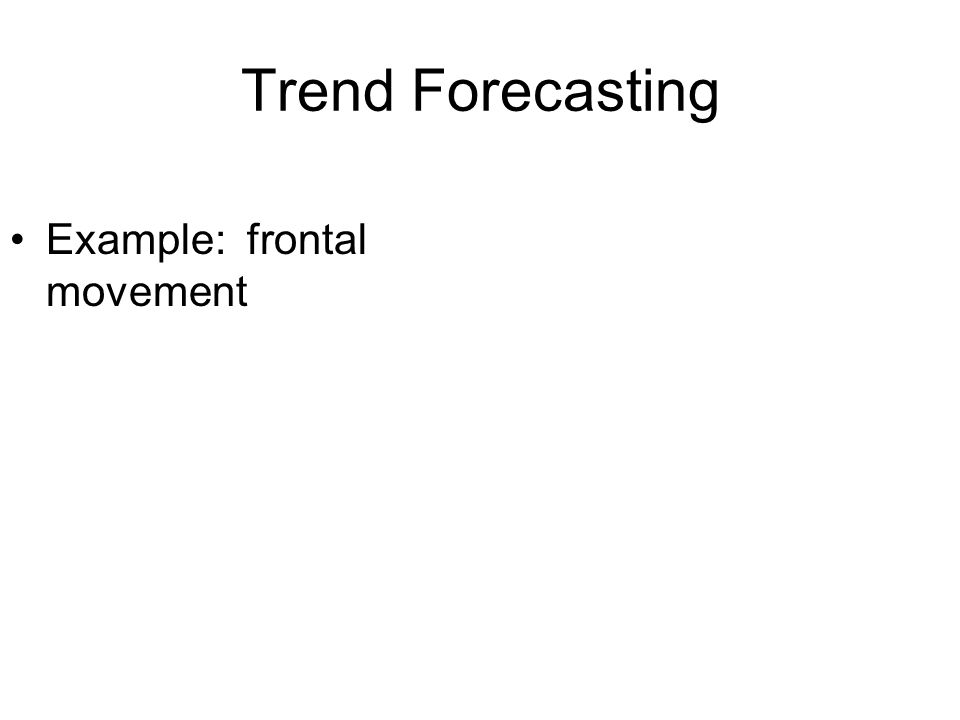 Trend Forecasting Example: frontal movement
