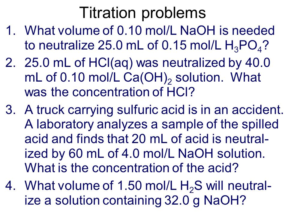 Titration problems What volume of 0.10 mol/L NaOH is needed to neutralize 25.0 mL of 0.15 mol/L H3PO4