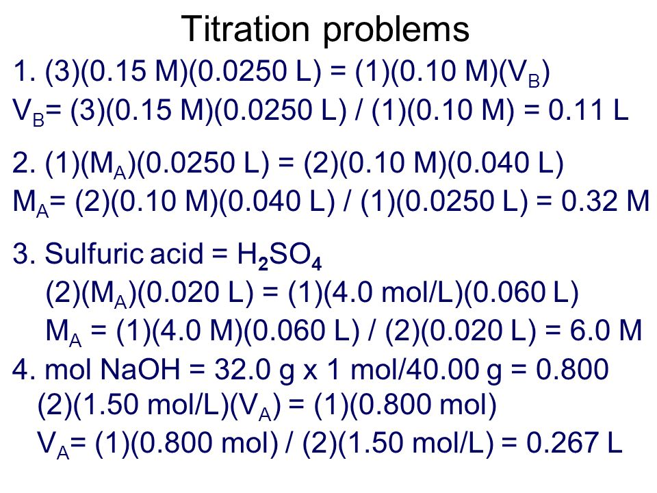 Titration problems 1. (3)(0.15 M)(0.0250 L) = (1)(0.10 M)(VB)