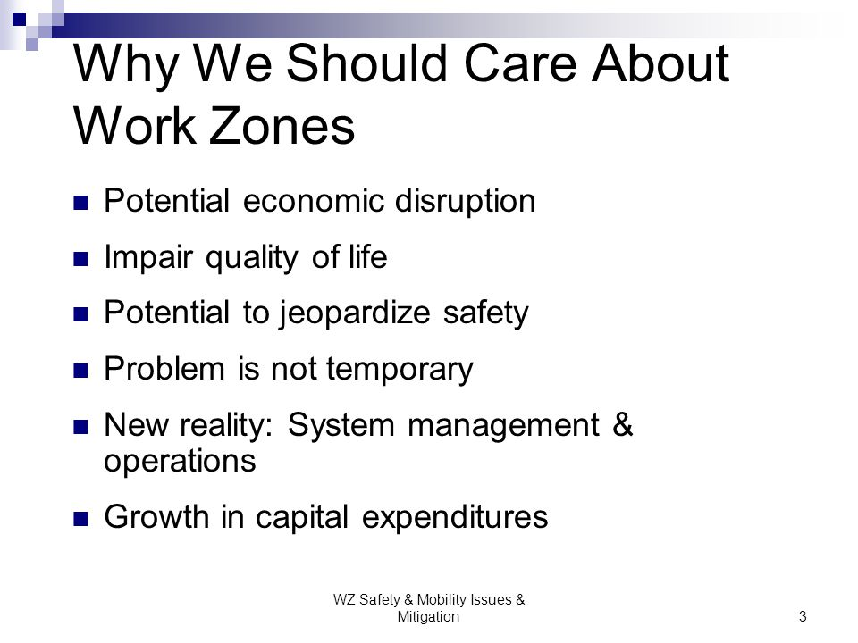 Why We Should Care About Work Zones
