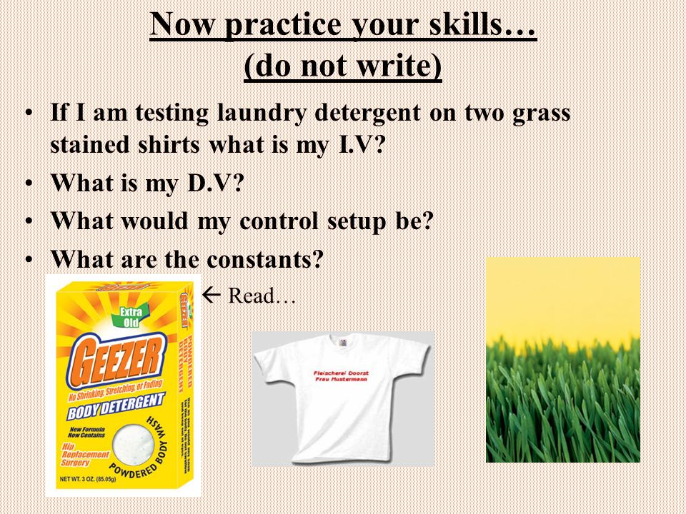 Now practice your skills… (do not write)