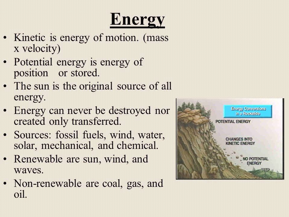 Energy Kinetic is energy of motion. (mass x velocity)