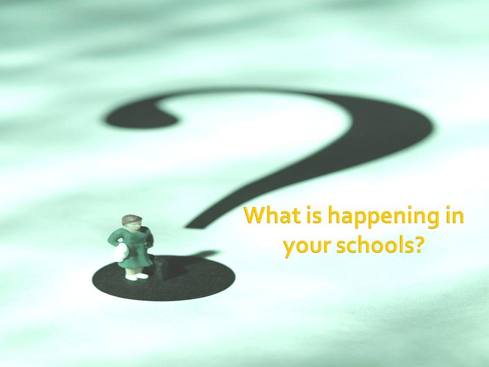 What is happening in your schools