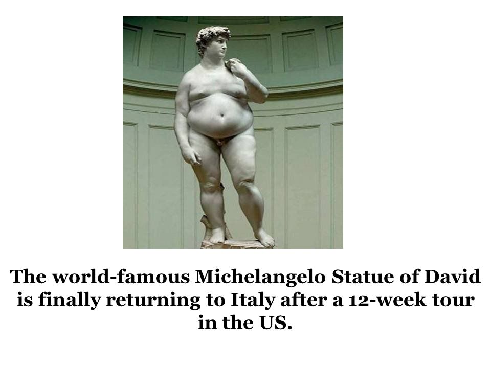 The world-famous Michelangelo Statue of David is finally returning to Italy after a 12-week tour in the US.