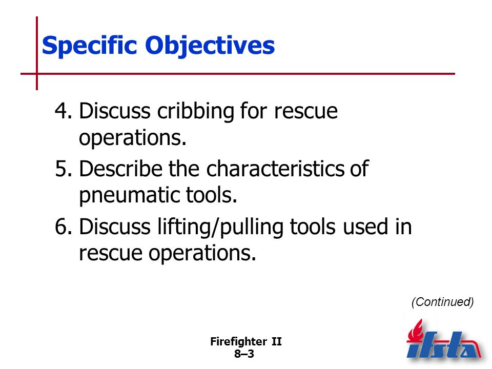 Specific Objectives 4. Discuss cribbing for rescue operations.