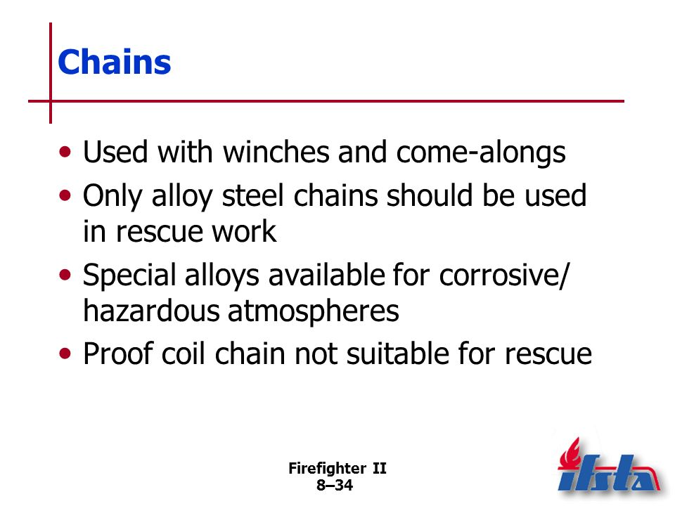 Chains Used with winches and come-alongs