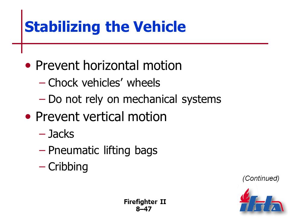 Stabilizing the Vehicle