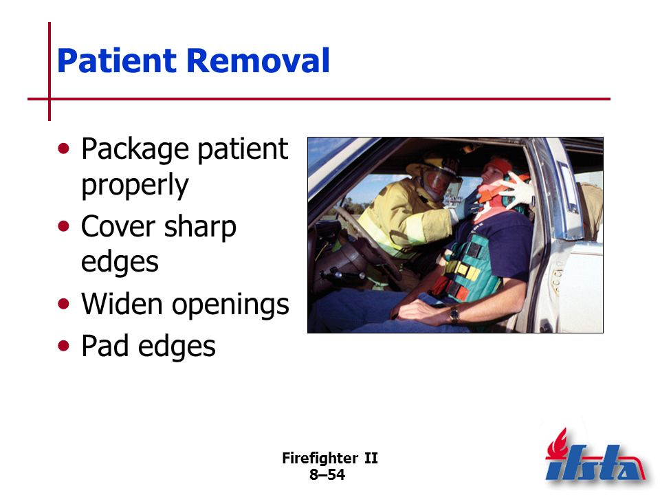 Patient Removal Package patient properly Cover sharp edges