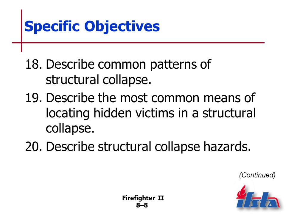 Specific Objectives 18. Describe common patterns of structural collapse.